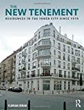 The New Tenement: Residences in the Inner City Since 1970