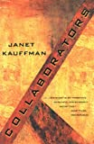 Collaborators, Janet Kauffman, 1555971857