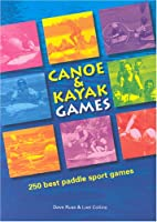 Canoe And Kayak Games: 250 Best Paddle Sport