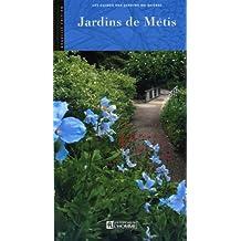 Les jardins de Métis: Les guides des jardins du Québec - Nouvelle édition