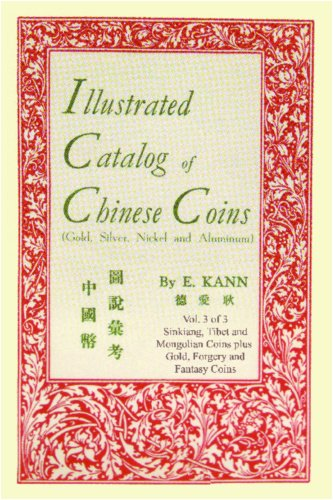 Illustrated Catalog of Chinese Coins, Vol. 3: Gold, Silver, Nickel and Aluminum