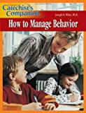 Catechist's Companion How to Manage Behavior