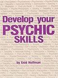 Develop Your Psychic Abilities, Enid Hoffman, 091491829X