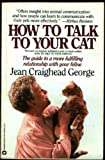 How to Talk to Your Cat, Jean Craighead George, 0446380792