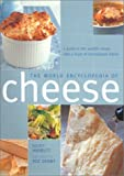 The World Encyclopedia of Cheese, Lorenz Books Staff and Juliet Harbutt, 0754809927