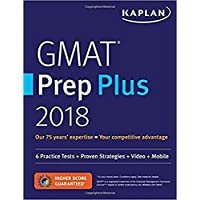 GMAT Prep Plus 2018: 6 Practice Tests + Proven Strategies + Online + Video + Mobile: 6 Practice Tests + Proven Strategies + Video + Mobile