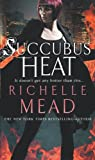 """Succubus Heat (Georgina Kincaid 4)"" av Richelle Mead"