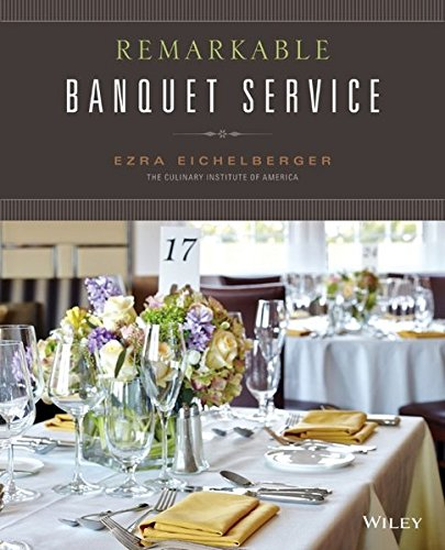 Remarkable Banquet Service by Ezra Eichelberger, The Culinary Institute of America (CIA)