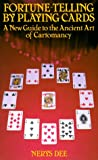 Fortune Telling by Playing Cards: New Guide to the Ancient Art of Cartomancy