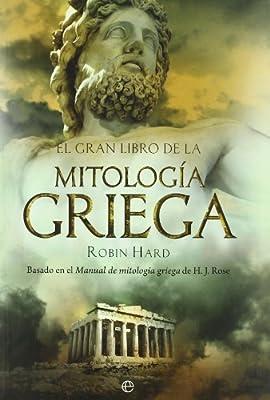 El gran libro de la mitología griega: basado en el manual de mitología griega de H. J. Rose Historia: Amazon.es: Hard, Robin, Cano Cuenca, Jorge: Libros