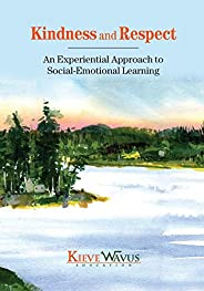 Kindness and Respect: An Experiential Approach to Social-Emotional Learning