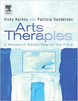 Arts Therapies: A Research-based Map of the Field, 1e