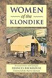 Women of the Klondike, Frances Backhouse, 1552850897