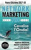 Network Marketing Pro 2017-18: Cavalca l'Onda!: Mentalità, Strategia e Tecniche ad Alto Impatto!