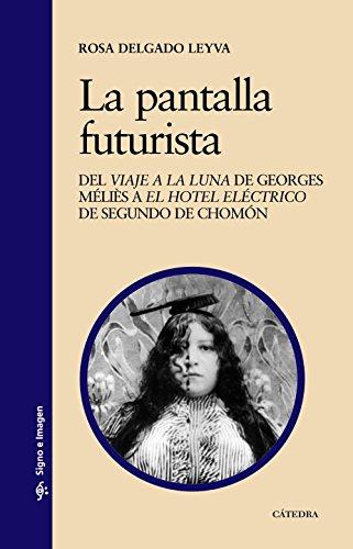 Descargar Libro La Pantalla Futurista: Del