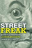 img - for Street Freak: Money and Madness at Lehman Brothers [Hardcover] [2011] (Author) Jared Dillian book / textbook / text book