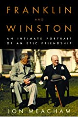 Franklin and Winston: An Intimate Portrait of an Epic Friendship Kindle Edition
