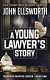 A Young Lawyer s Story (Thaddeus Murfee Legal Thrillers Book 1)