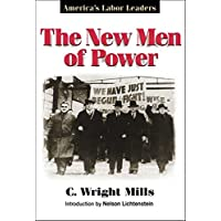 The New Men of Power: America's Labor Leaders