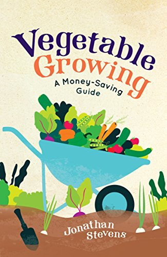 Vegetable Growing: A Money-saving Guide