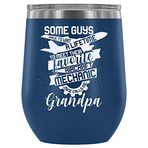 - Stainless Steel Tumbler Cup with Lids for Wine, Favorite Aircraft Mechanic Wine Tumbler, Aircraft Mechanic's Grandpa Vacuum Insulated Wine Tumbler (Wine Tumbler 12Oz - Blue)