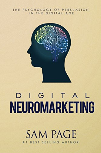 Digital Neuromarketing: The Psychology Of Persuasion In The Digital Age [Sam Page] (Tapa Blanda)