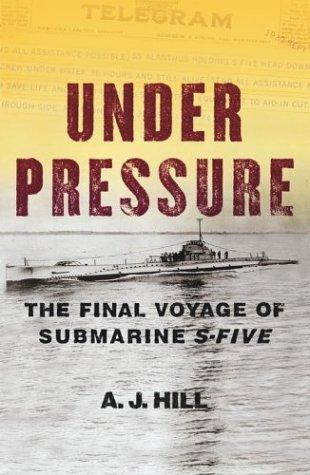 Under Pressure : The Final Voyage of Submarine S-Five pdf epub
