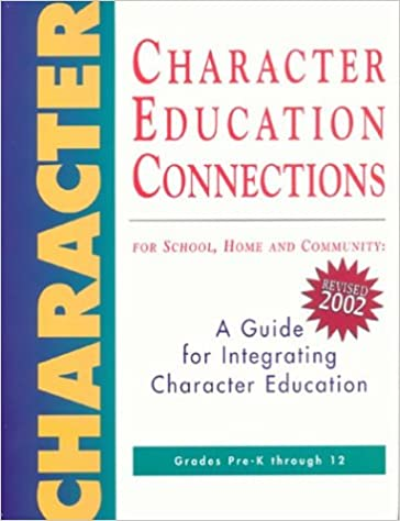 Character Education Connections: For School, Home and Community