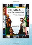 Pilgrimage in the Age of Globalisation, Nelia Hyndman-Rizik, 1443839043