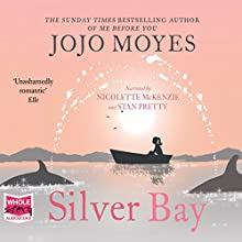 Silver Bay Audiobook by Jojo Moyes Narrated by Nicolette McKenzie, Stan Pretty