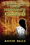 Fantastical Tales for the Heroine's Quest, Annie Razz, 1424104246