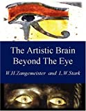 The Artistic Brain Beyond the Eye, Wolfgang H. Zangemeister and Lawrence W. Stark, 1425988997