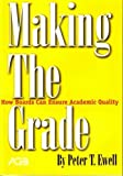 Making the Grade : How Boards Can Enhance Academic Quality, Ewell, Peter, 0975494864