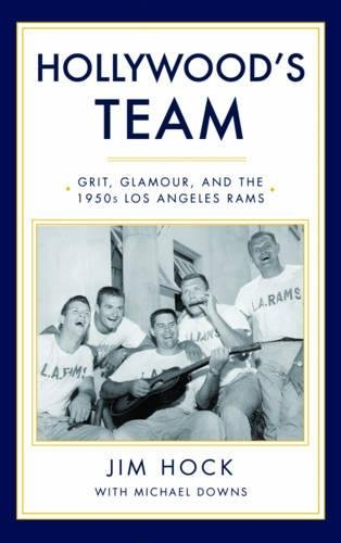(Hollywood's Team: Grit, Glamour, and the 1950s Los Angeles Rams)
