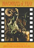 Fragments of Fear: An Illustrated History of British Horror Films (Creation Cinema Collection)