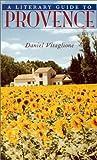 A Literary Guide to Provence, Daniel Vitaglione, 0804010358