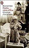 Harkis, crime d'Etat : Généalogie d'un abandon par Azni