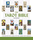The Tarot Bible: The Definitive Guide to the Cards and Spreads offers