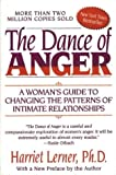 The Dance of Anger : A Woman's Guide to Changing the Pattern of Intimate Relationships, Lerner, Harriet G., 0060154683