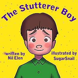 Children's book: The stutterer boy (Educational children's book collection 1) by [Elen, Nil]