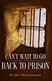 img - for CAN'T WAIT TO GO BACK TO PRISON book / textbook / text book