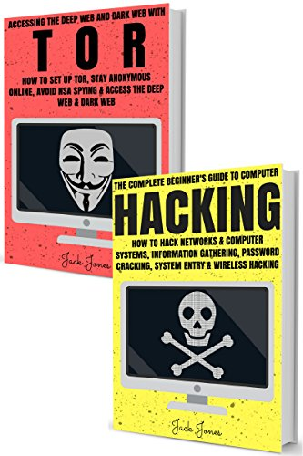 Hacking & Tor: The Ultimate Beginners Guide To Hacking, Tor, & Accessing The Deep Web & Dark Web (How to Hack, Penetration Testing, Computer Hacking, Cracking, ... Deep Web, Dark Web, Deep Net, Dark Net)