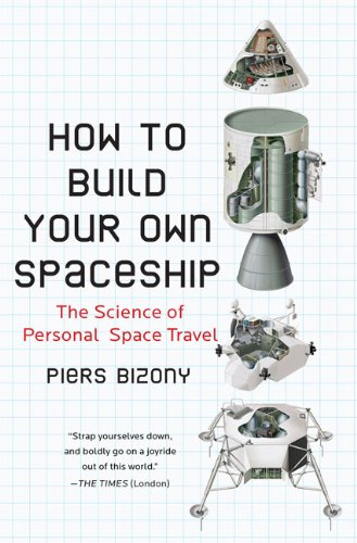 How to Build Your Own Spaceship: The Science of Personal Space Travel