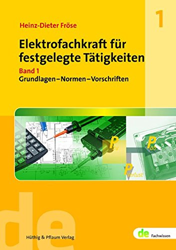 elektrofachkraft-fr-festgelegte-ttigkeiten-band-1-grundlagen-normen-vorschriften-de-fachwissen