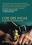 L'Or des Incas. Entre rêve et malédiction