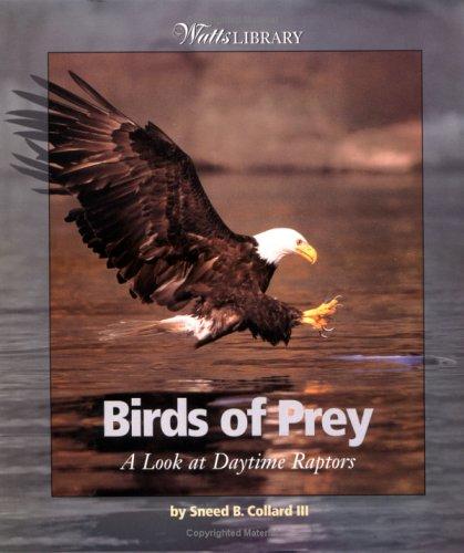 Read Online Birds of Prey: A Look at Daytime Raptors (Watts Library: Animals) pdf