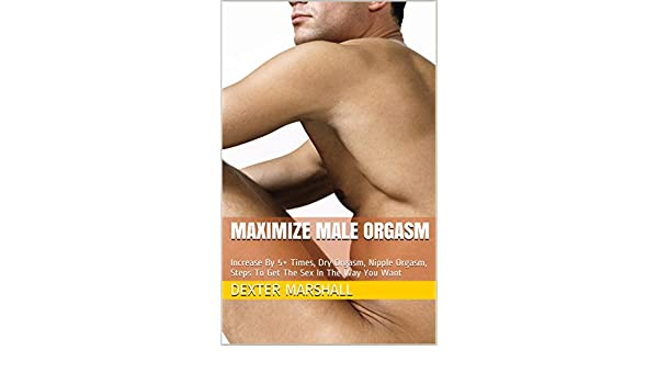Maximize masturbation male orgasm
