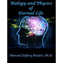 Biology and Physics of Eternal Life