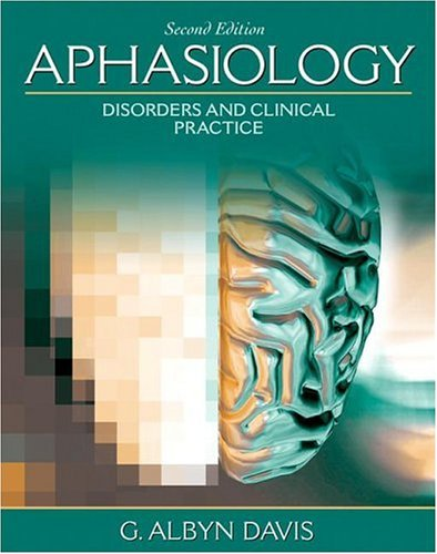 Aphasiology: Disorders and Clinical Practice (2nd Edition)