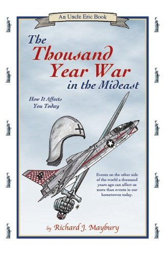 - The Thousand Year War in the Mideast: How It Affects You Today (An Uncle Eric Book)